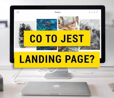 Co to jest landing Page i jak ją zrobić