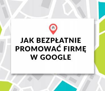 Google Moja Firma – jak promować firmę w internecie